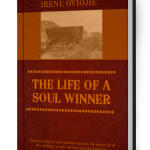 the life of a soul winner www.ireneoviojie.com